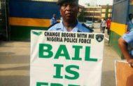 IS NIGERIA POLICE REBRANDING, SAYS BAIL IS FREE