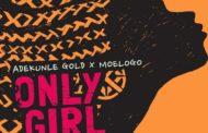 ADEKUNLE GOLD DROPS 'ONLY GIRL' FEATURING MOELOGO