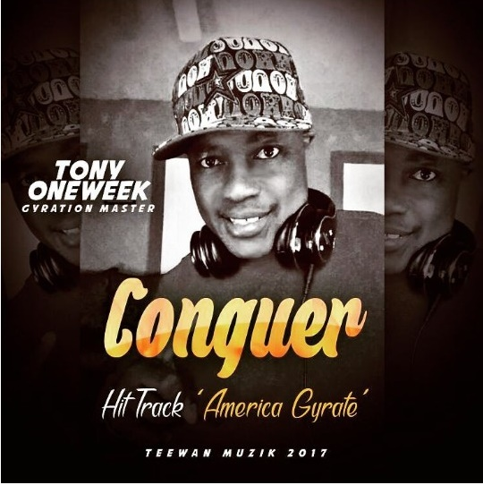 LAWMAKER MUSICIAN, TONY ONEWEEK, DROPS CONQUER, WITH HIT TRACK, AMERICA GYRATE