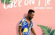 "ADEKUNLE GOLD WOOS BABES WITH HIS LATEST, ""CALL ON ME"""
