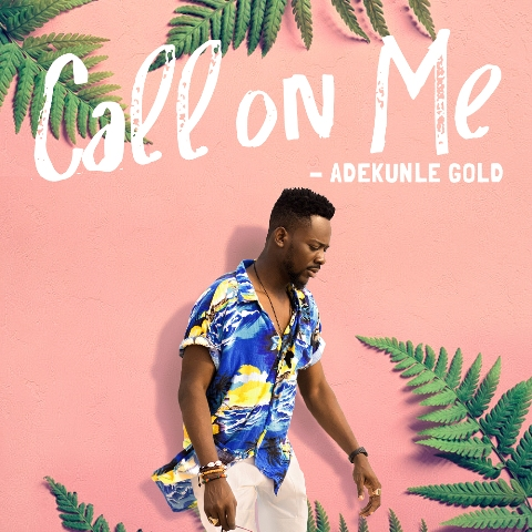 """ADEKUNLE GOLD WOOS BABES WITH HIS LATEST, """"CALL ON ME"""""""